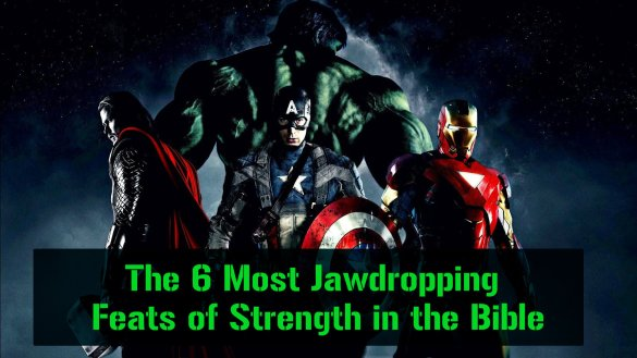 The 6 Most Jawdropping Feats of Strength in the Bible
